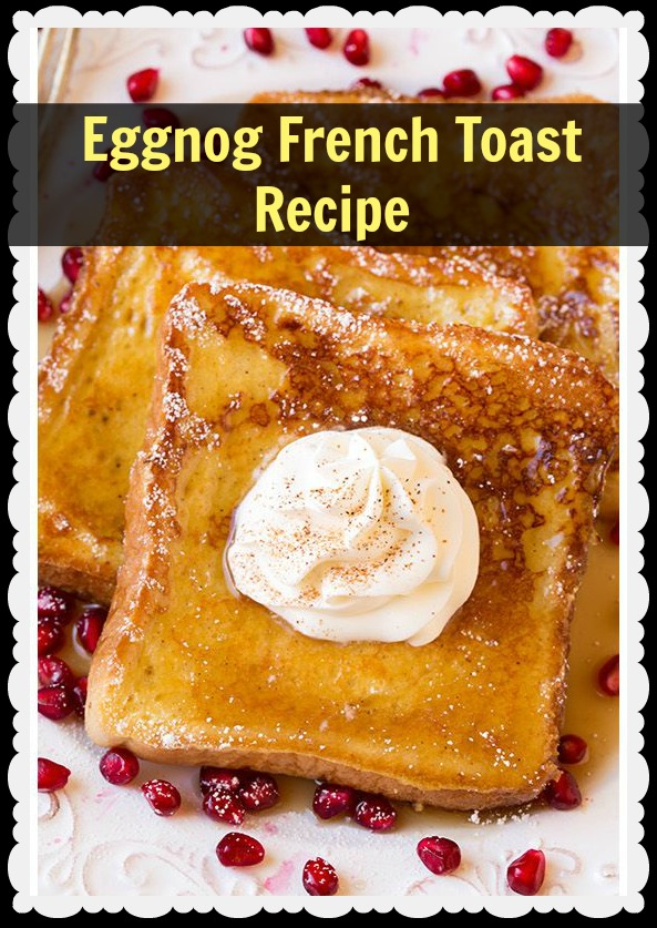 Eggnog French Toast Recipe - Mama Bees Freebies